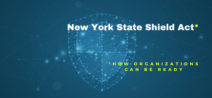 How Organizations Should Prepare For The New York SHIELD Act