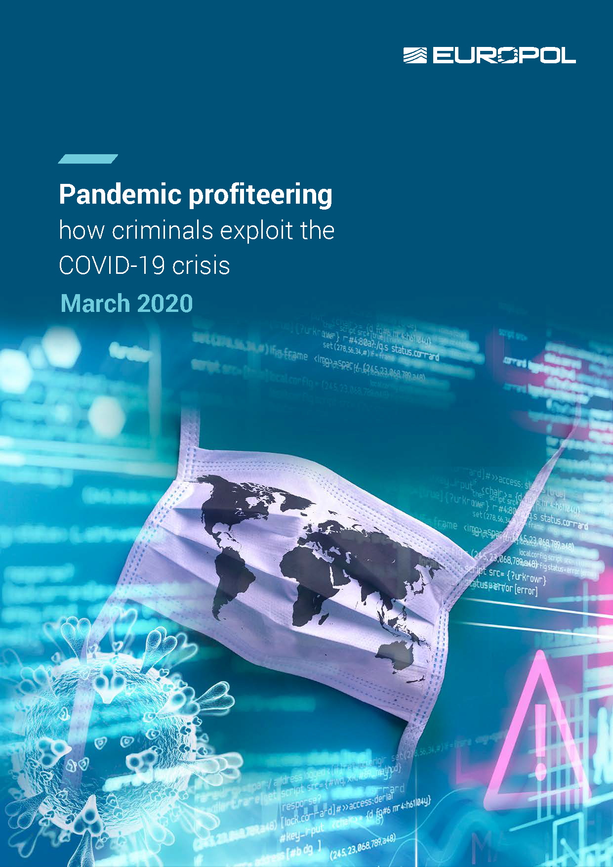 Europol: Pandemic Profiteering How Criminals Exploit The COVID-19 Crisis