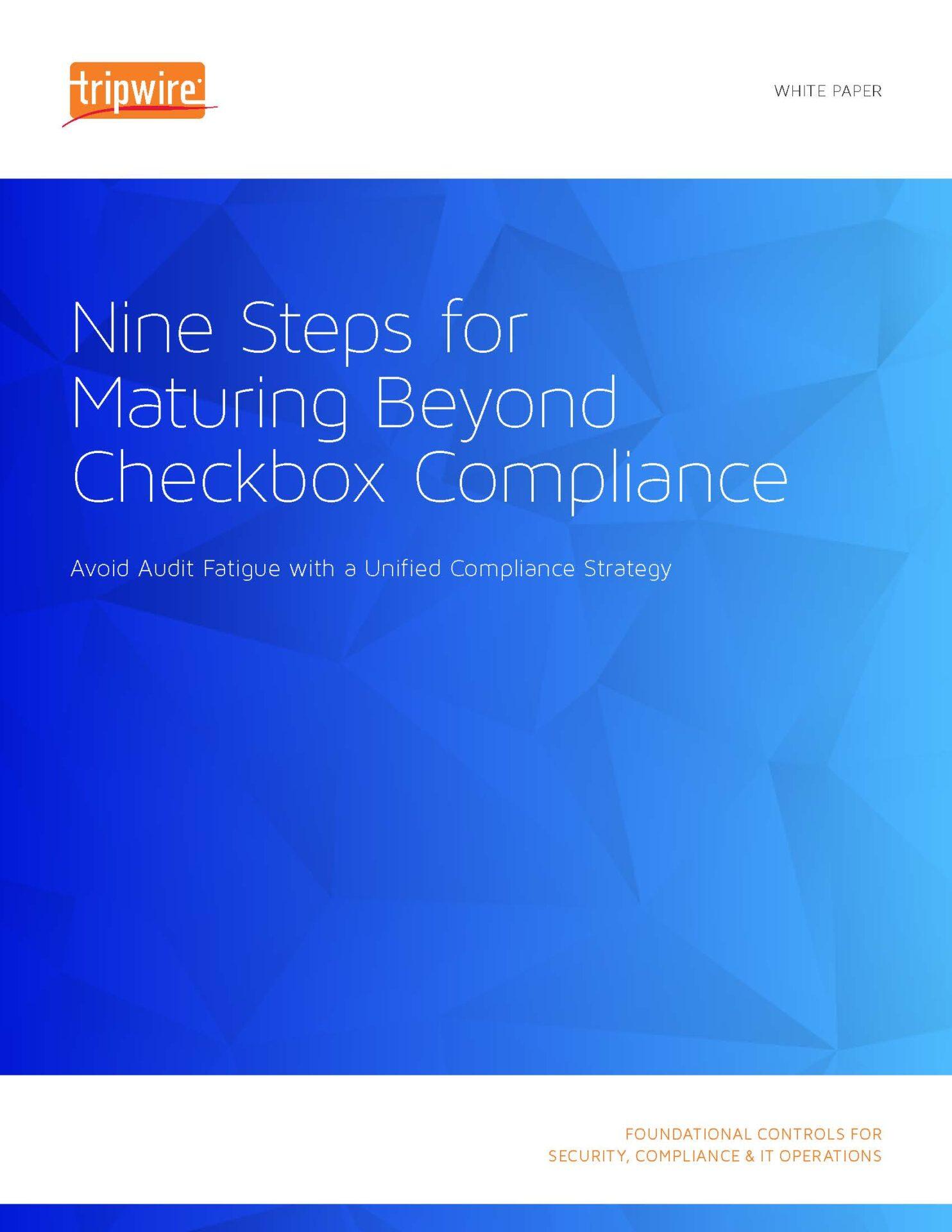 Nine Steps For Maturing Beyond Checkbox Compliance